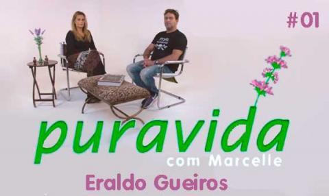 Pura Vida com Marcelle | Eraldo Gueiros #01