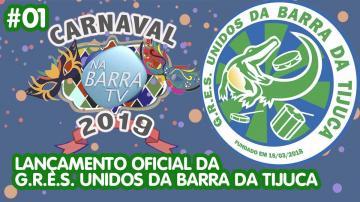 CARNAVAL 2019 | Lançamento Oficial da G.R.E.S. Unidos da Barra da Tijuca #01