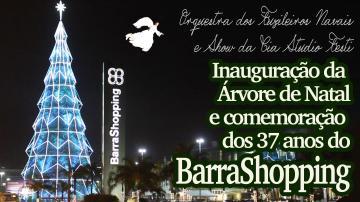 BarraShopping | Inauguração da Árvore de Natal e comemoração de 37 anos