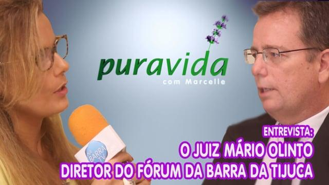 Pura Vida com Marcelle   Juiz Mário Olinto