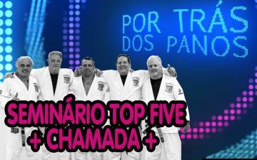 Por Trás dos Panos | Chamada do Seminário TOP FIVE