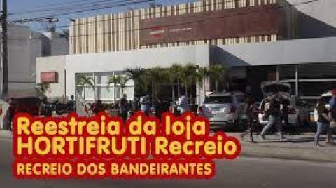 Reinauguração da loja HORTIFRUTI da Av. das Américas | GASTRÔNOMIA
