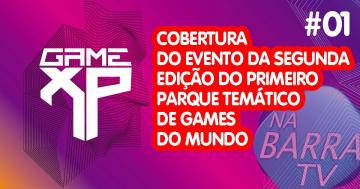 GAME XP 2018 | Cobertura do Evento #01