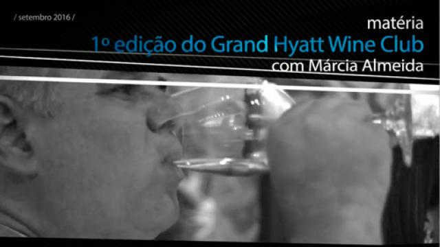 1º edição do Grand Hyatt Wine Club - parte #1