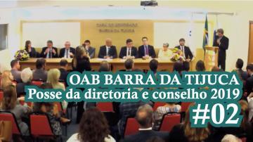 OAB BARRA DA TIJUCA | Posse da diretoria e conselho 2019 - #02