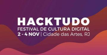 HACKTUDO | Festival de Cultura digital - AO VIVO