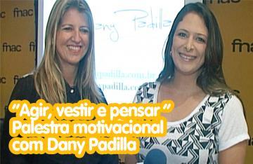 Agir, vestir e pensar - Palestra motivacional com Dany Padilla