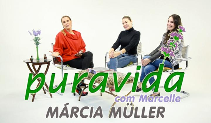 Pura Vida com Marcelle | Márcia Müller