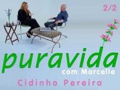 Pura Vida com Marcelle | Cidinho Pereira #02