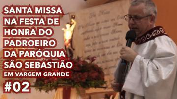 Santa Missa | Festa de São Sebastião #02