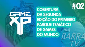 GAME XP 2018 | Cobertura do Evento #02