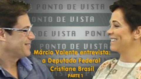 Ponto de Vista | Dep. Fed. Cristiane Brasil #1