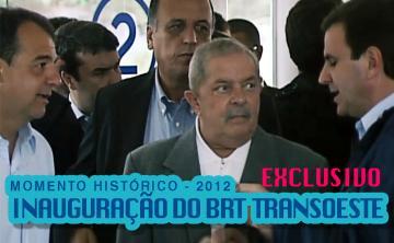 Momento Histórico | Inauguração do BRT TransOeste