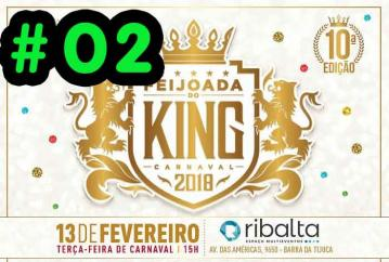 Feijoada de Carnaval do King 2018 - Parte # 02