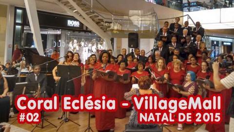 Coral Eclésia no VillageMall - 2