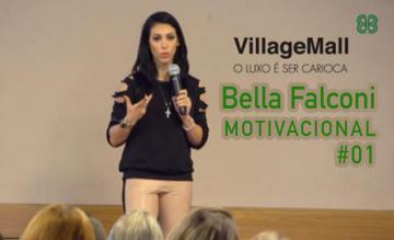 BELLA FALCONI - VÍDEO MOTIVACIONAL NO VILLAGEMALL #1