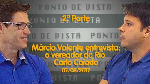 Ponto de Vista com Márcio Valente | Carlo Caiado