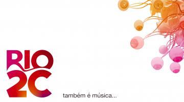 RIO2C também é música | Chamada para 2019
