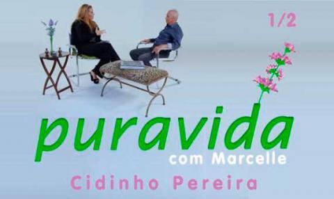 Pura Vida com Marcelle | Cidinho Pereira #1