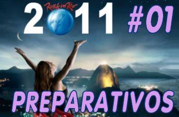 RIR 2011 | O maior festival de Rock do Mundo voltou - Preparativos