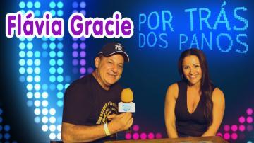 Por Trás dos Panos | Flávia Gracie