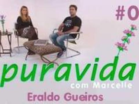 Pura Vida com Marcelle | Eraldo Gueiros #02