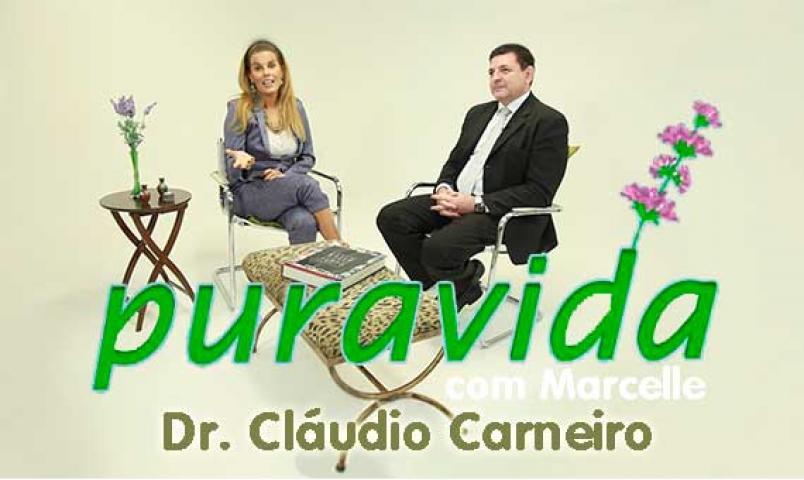 Pura Vida com Marcelle | Dr. Cláudio Carneiro