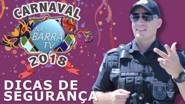 DICAS DE SEGURANÇA - CARNAVAL 2018